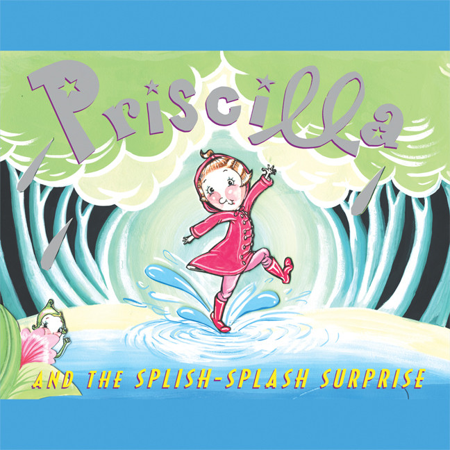 Printable Priscilla and the Splish-Splash Surprise Audiobook Cover Art