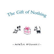 The Gift of Nothing, by Patrick McDonnell