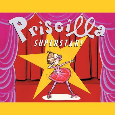 Priscilla Superstar! Audiobook, by Nathaniel Hobbie