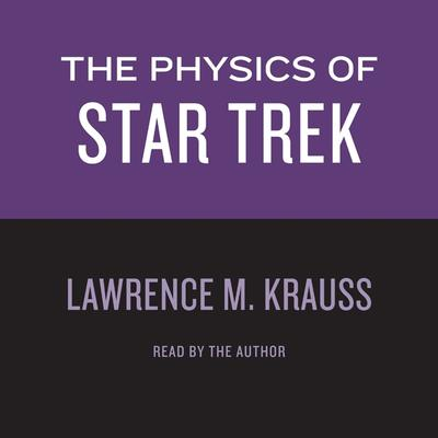 The Physics of Star Trek Audiobook, by Lawrence M. Krauss