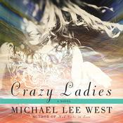 Crazy Ladies: A Novel, by Michael Lee West