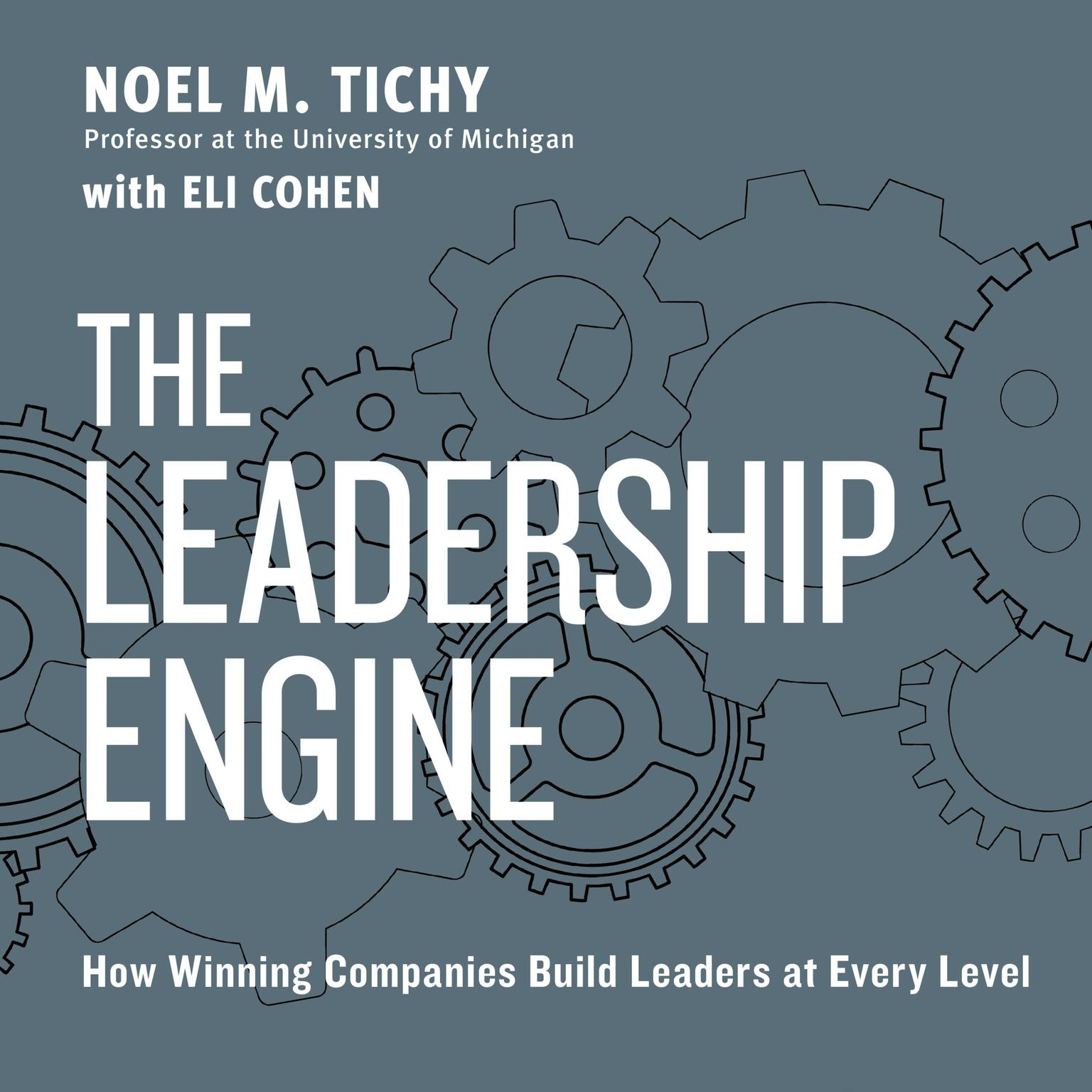 Printable The Leadership Engine: How Winning Companies Build Leaders at Every Level Audiobook Cover Art