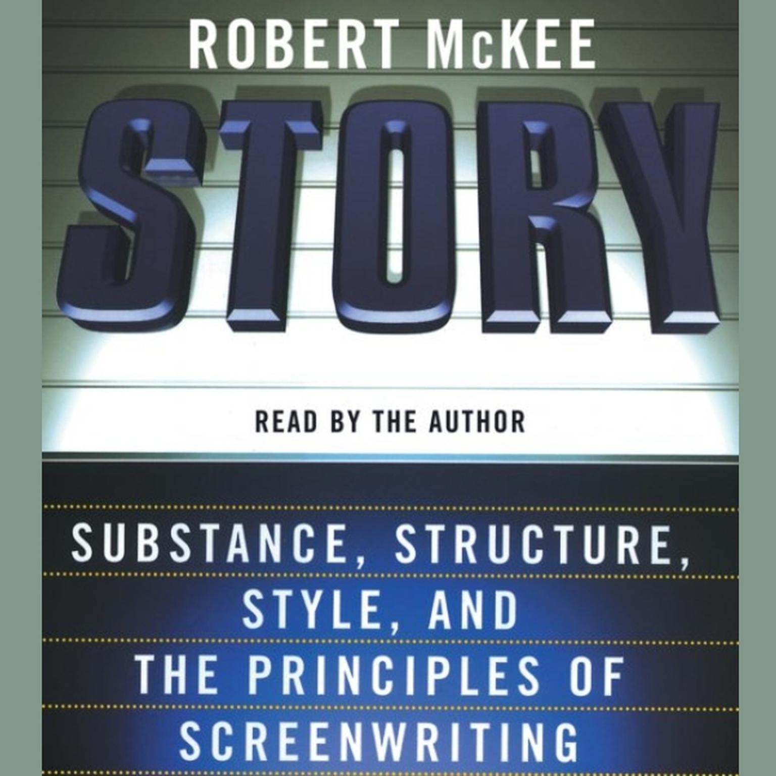 Printable Story: Substance, Structure, Style, and the Principles of Screenwriting Audiobook Cover Art