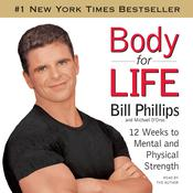 Body for Life Audiobook, by Michael D'Orso, Bill Phillips