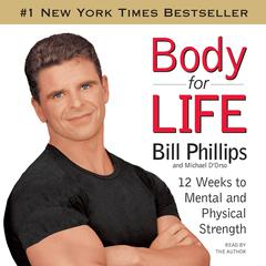 Body For Life Audiobook, by Bill Phillips, Michael D'Orso, Michael D'Orso