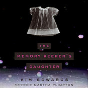 The Memory Keepers Daughter, by Kim Edwards