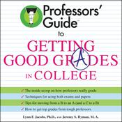 Professors Guide (TM) to Getting Good Grades in College Audiobook, by Lynn F. Jacobs