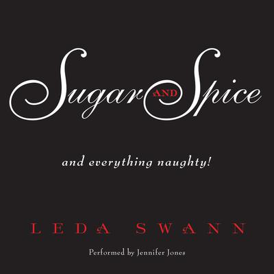 Sugar and Spice Audiobook, by Leda Swann