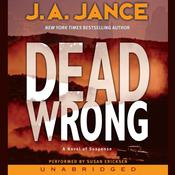 Dead Wrong, by J. A. Jance
