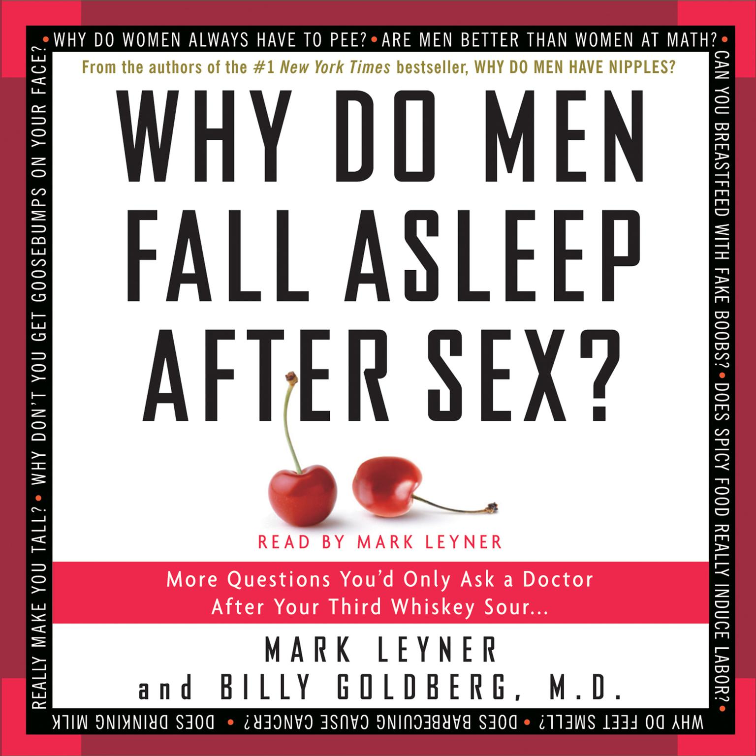 Printable Why Do Men Fall Asleep After Sex?: More Questions You'd Only Ask a Doctor After Your Third Whiskey Sour Audiobook Cover Art