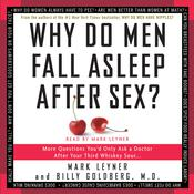 Why Do Men Fall Asleep After Sex: More Questions You'd Only Ask a Doctor After Your Third Whiskey Sour Audiobook, by Mark Leyner