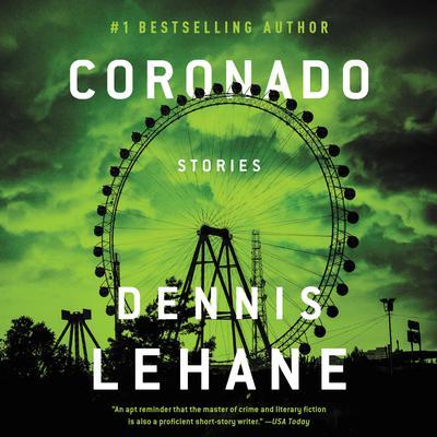 Coronado: Unabridged Stories Audiobook, by Dennis Lehane