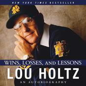 Wins, Losses, and Lessons: An Autobiography Audiobook, by Lou Holtz