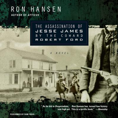 The Assassination of Jesse James by the Coward Robert Ford Audiobook, by Ron Hansen