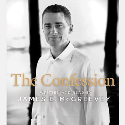 The Confession Audiobook, by James E. McGreevey