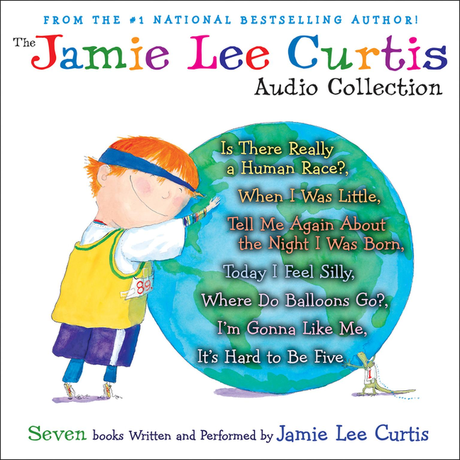 Printable The Jamie Lee Curtis Audio Collection: Is There Really a Human Race?, When I Was Little, Tell Me About the Night I Was Born, Today I Feel Silly, Where Do Balloons Go?, I'm Gonna Like Me, It's Hard to Be Five Audiobook Cover Art