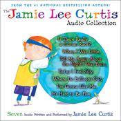The Jamie Lee Curtis Audio Collection: Is There Really a Human Race?, When I Was Little, Tell Me About the Night I Was Born, Today I Feel Silly, Where Do Balloons Go?, Im Gonna Like Me, Its Hard to Be Five Audiobook, by Jamie Lee Curtis