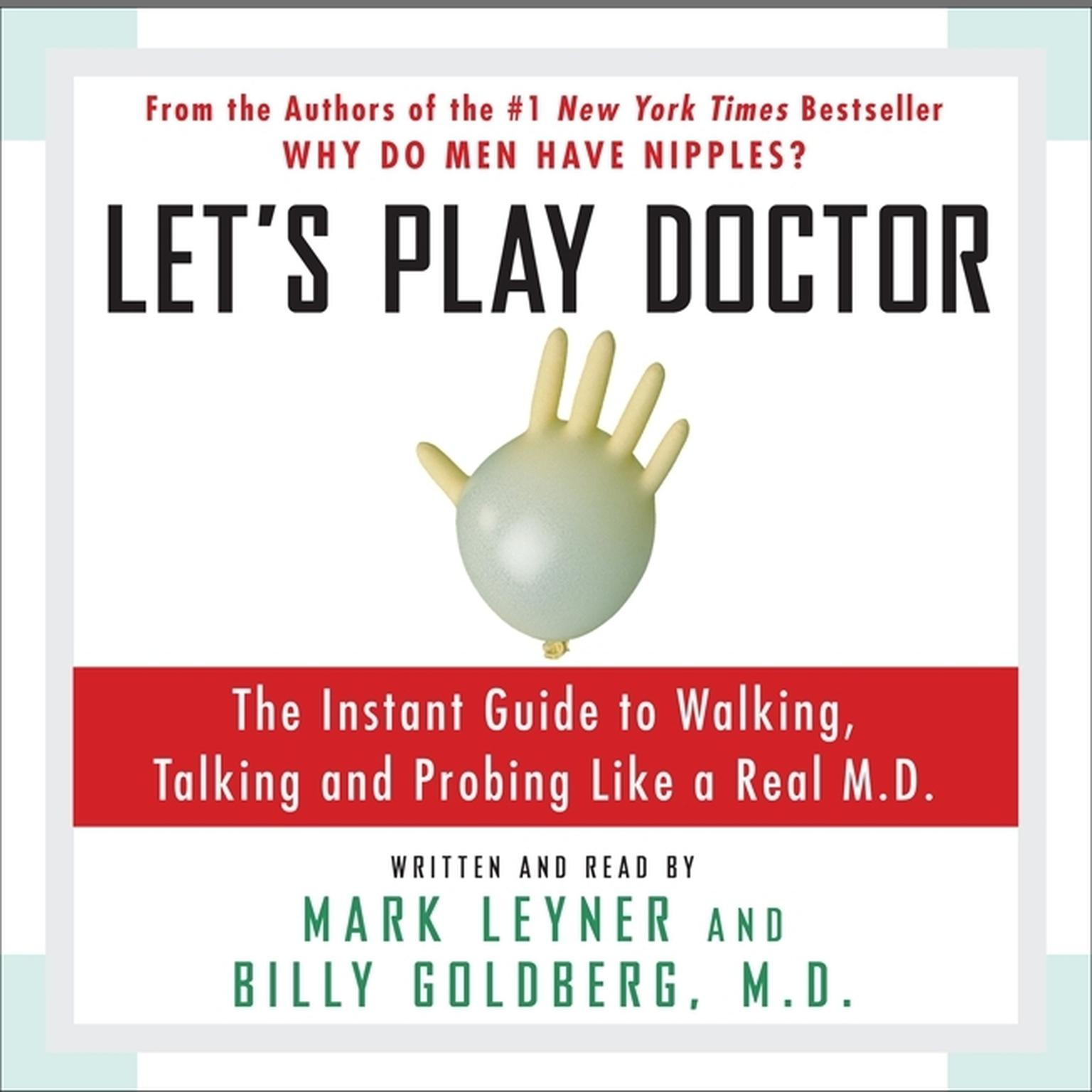Printable Let's Play Doctor: The Instant Guide to Walking, Talking, and Probing Like a Real M.D. Audiobook Cover Art