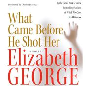 What Came before He Shot Her, by Elizabeth George