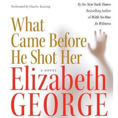 What Came Before He Shot Her Audiobook, by Elizabeth George