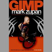 GIMP: When Life Deals You a Crappy Hand, You Can Fold---or You Can Play Audiobook, by Mark Zupan