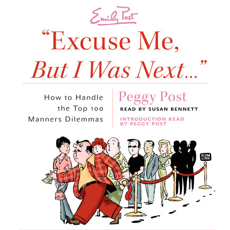 "Printable ""Excuse Me, But I Was Next…"": How to Handle the Top 100 Manners Dilemmas Audiobook Cover Art"