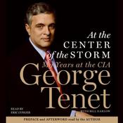 At the Center of the Storm: My Years at the CIA Audiobook, by George Tenet