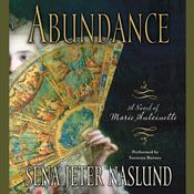 Abundance: A Novel of Marie Antoinette, by Sena Jeter Naslund