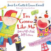 Im Gonna Like Me: Letting off a Little Self-Esteem Audiobook, by Jamie Lee Curtis