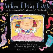 When I Was Little: A Four-Year-Old's Memoir of Her Youth, by Jamie Lee Curtis