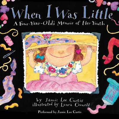 When I Was Little: A Four-Year-Old's Memoir of Her Youth Audiobook, by Jamie Lee Curtis