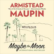 Maybe the Moon: A Novel, by Armistead Maupin