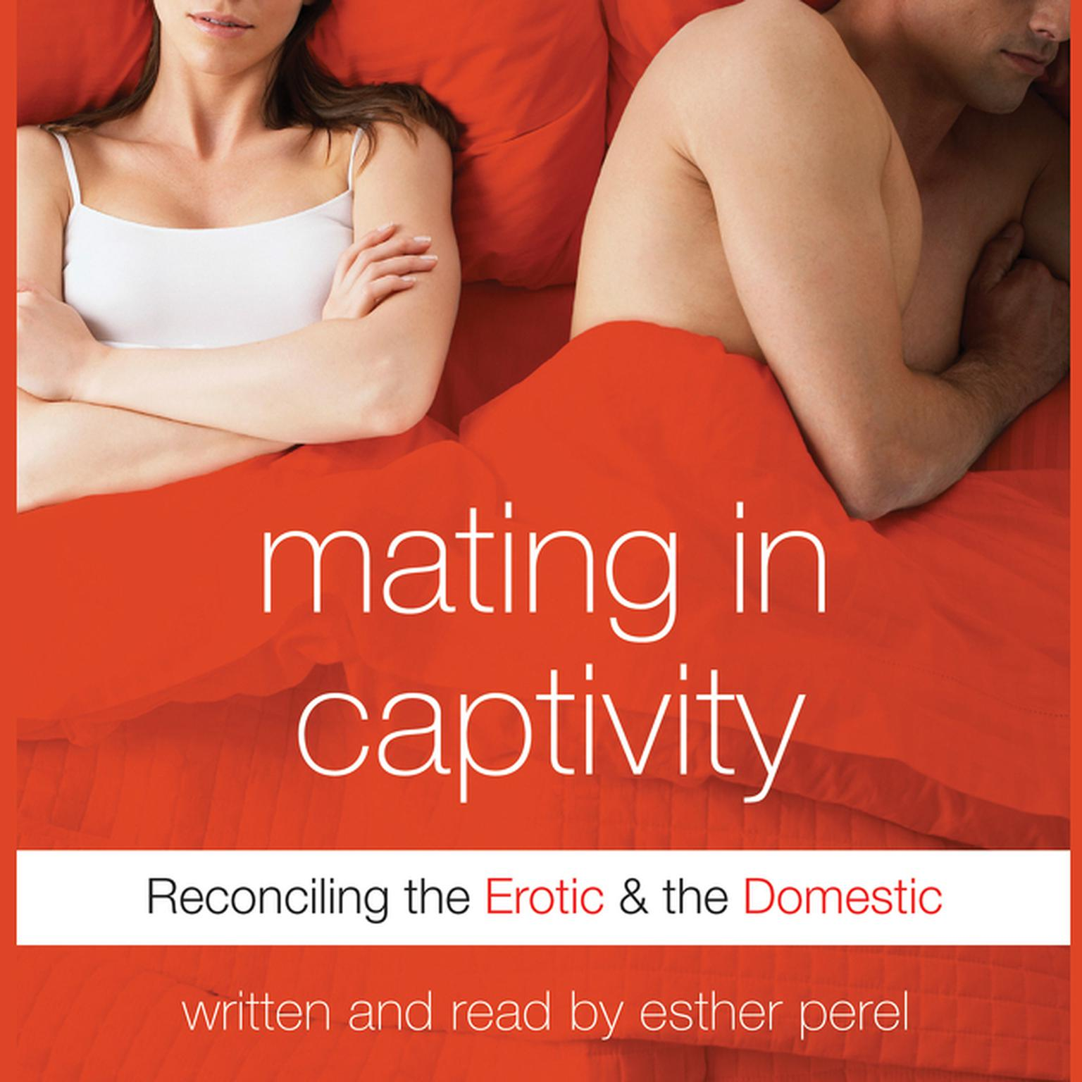 Printable Mating in Captivity: In Search of Erotic Intelligence Audiobook Cover Art
