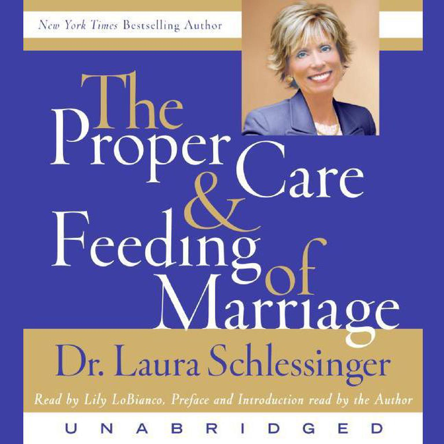 Printable The Proper Care and Feeding of Marriage: Preface and Introduction read by Dr. Laura Schlessinger Audiobook Cover Art