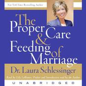 The Proper Care and Feeding of Marriage: Preface and Introduction read by Dr. Laura Schlessinger, by Laura Schlessinger