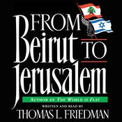 From Beirut to Jerusalem Audiobook, by Thomas L. Friedman