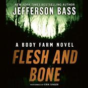Flesh and Bone: A Body Farm Novel, by Jefferson Bass