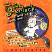 Joe Sherlock, Kid Detective Audio Collection: Case 000001:The Haunted Toolshed,Case 000002:The Neighborhood Stink,Case 000003:The Missing Monkey-Eye Diamond Audiobook, by Dave Keane