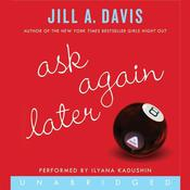 Ask Again Later: A Novel, by Jill A. Davis