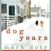 Dog Years: A Memoir, by Mark Doty