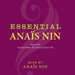 Essential Anais Nin Audiobook, by Anaïs Nin