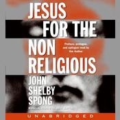 Jesus for the Non-Religious, by John Shelby Spong