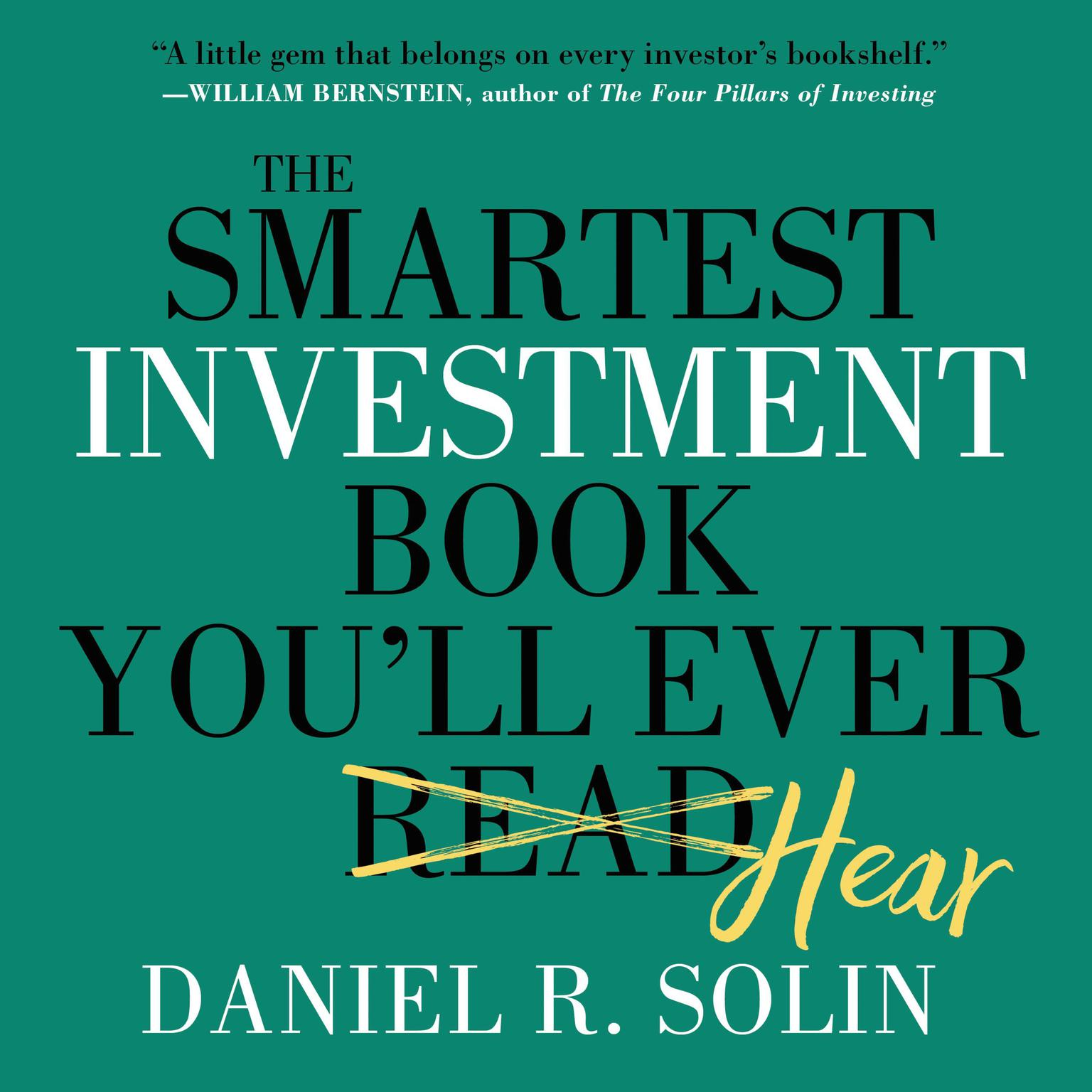 Printable The Smartest Investment Book You'll Ever Read: The Simple, Stress-Free Way to Reach Your Investment Goals Audiobook Cover Art