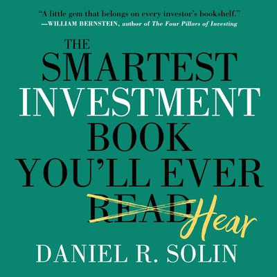 The Smartest Investment Book You'll Ever Read: The Simple, Stress-Free Way to Reach You Audiobook, by