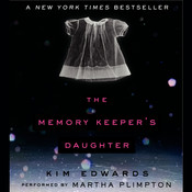 The Memory Keeper's Daughter: A Novel, by Kim Edwards