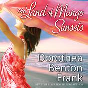 The Land of Mango Sunsets Audiobook, by Dorothea Benton Frank
