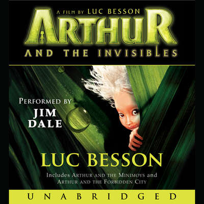 Arthur and the Minimoys & Arthur and the Forbidden City Audiobook, by Luc Besson