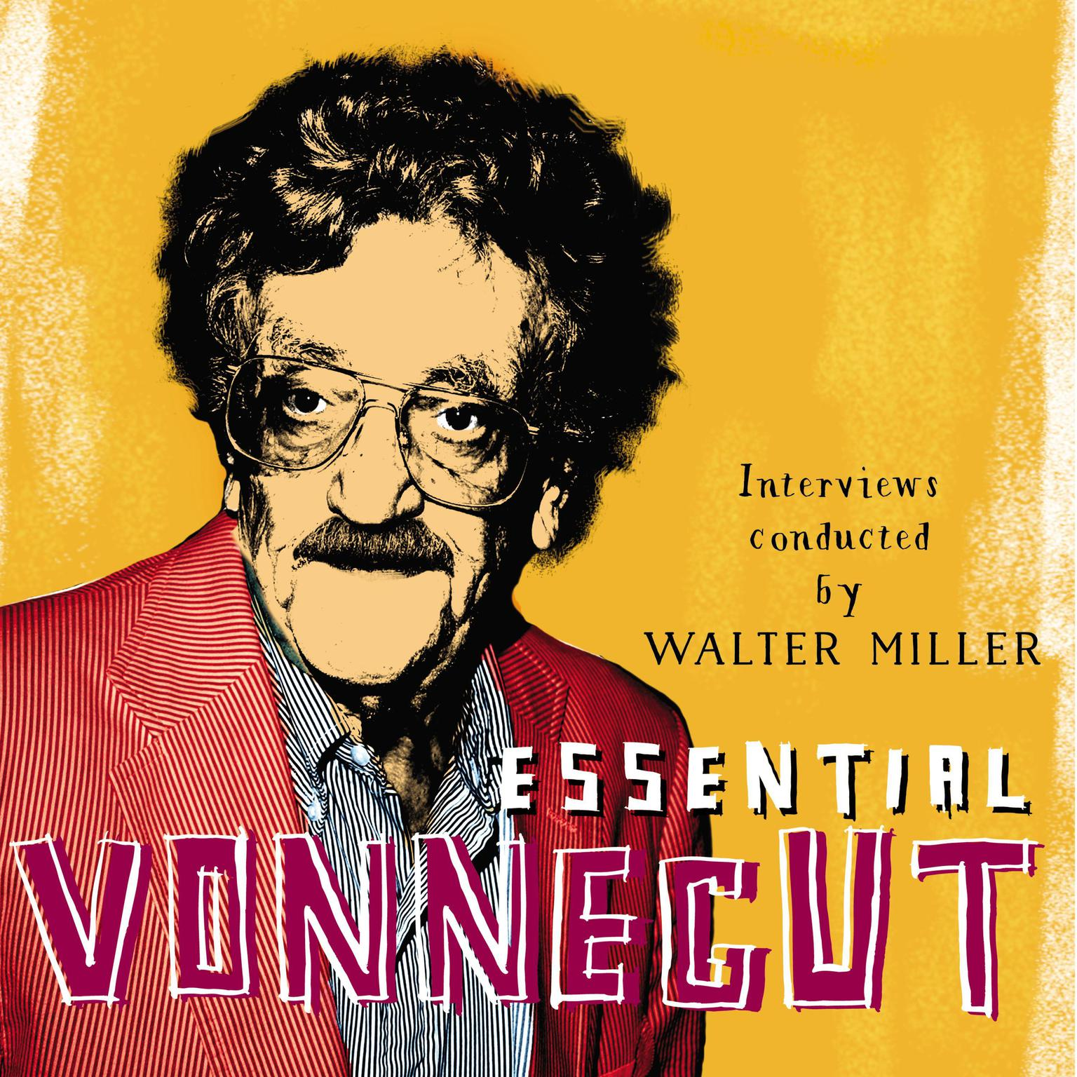 Printable Essential Vonnegut Interviews: Interviews Conducted by Walter Miller Audiobook Cover Art