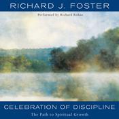 Celebration of Discipline: The Path to Spiritual Growth, by Richard J. Foster