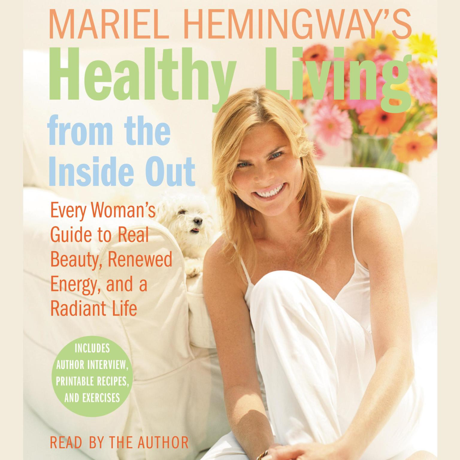 Printable Mariel Hemingway's Healthy Living from the Inside Out: Every Woman's Guide to Real Beauty, Renewed Energy, and a Radiant Life Audiobook Cover Art